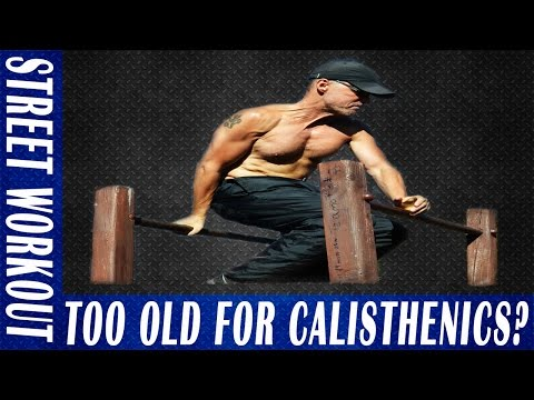 Are you too old to train Calisthenics? Progressions for level zero and below
