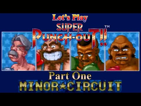 Let's Play - Super Punch-Out!! - Part 1: Minor Circuit