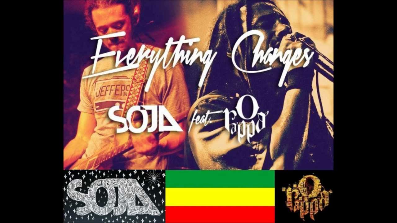 Soja Everything Changes Feat O Rappa Oficial Youtube