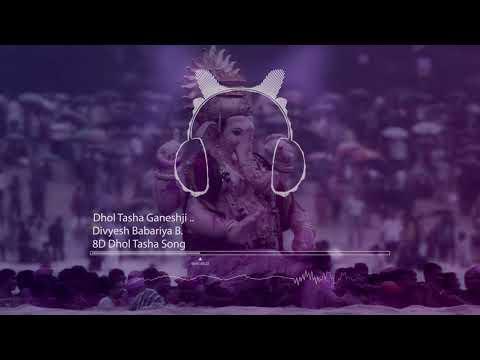 8D Dhol Tasha Song