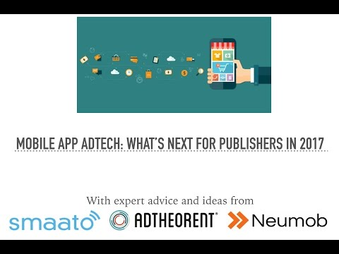 Mobile App AdTech: What's Next For Publishers in 2017