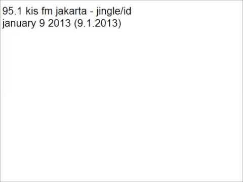 95.1 kis fm jakarta - jingle and id (9.1.2013)