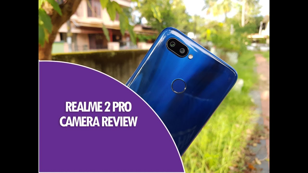 Realme 2 Pro Camera Review