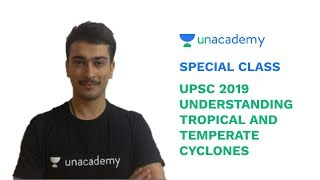 Special Class - UPSC 2019 - Understanding Tropical and Temperate Cyclones - Venkatesh Chaturvedi