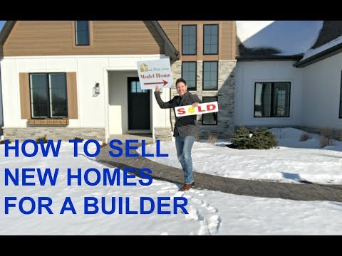 How To Sell New Homes For A Builder