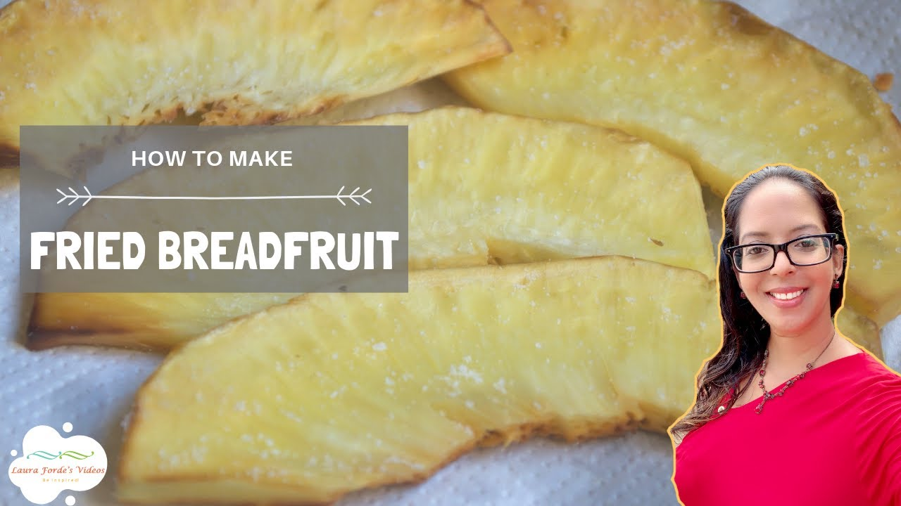 How To Make Fried Breadfruit (View in HD) - YouTube