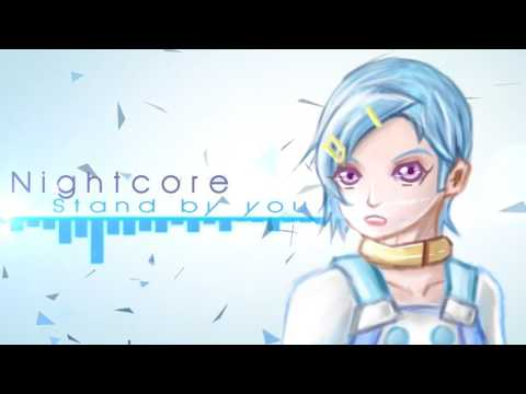 Nightcore - Stand by you