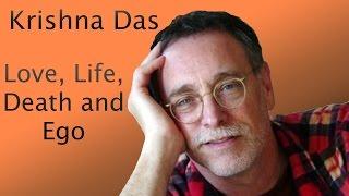 Krishna Das on Love, Life, Death, and Ego