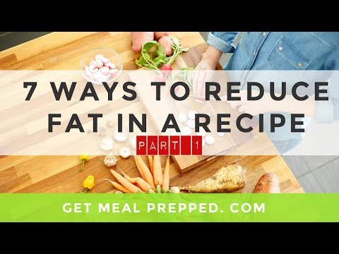 GMP 004: 7 Ways To Reduce Fat In Your recipes