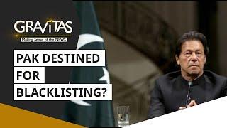 Gravitas: Pakistan's last-ditch effort to avoid FATF blacklisting