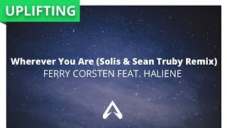 Ferry Corsten Feat HALIENE Wherever You Are Solis Sean Truby Remix