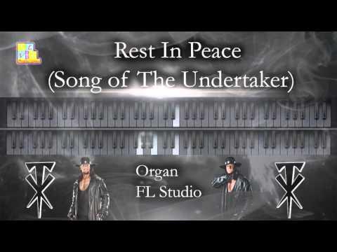 Rest In Peace (Song of The Undertaker) Organ FL Studio