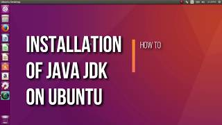 Installation of Java JDK on Ubuntu 16.04