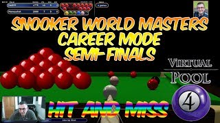 Virtual Pool 4 Snooker | Event #1 Semi Finals | Hit and Miss Performance