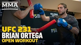 Brian Ortega UFC 231 Open Workout Highlights - MMA Fighting