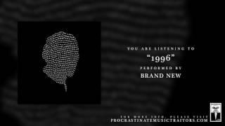 """Brand New - """"1996"""""""