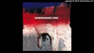 Badmarsh & Shri - Signs (Radio Edit)