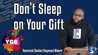 Don't Sleep on Your Gift | Reverend Rashad Raymond Moore | First Baptist Church of Crown Heights
