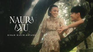 Naura Ayu -  Kisah Kasih Sayang | Official Music Video