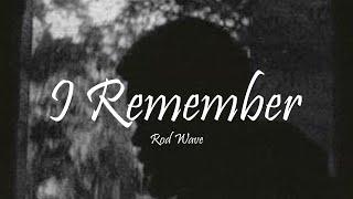 Rod Wave - I Remember (Lyrics)