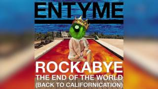 Rockabye The End of The World (Back To Californication) - Entyme Mashup