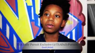 Que9 interview with ThA Daily Pursuit