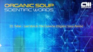 Yahel - Last man in the Universe (Organic Soup Remix)