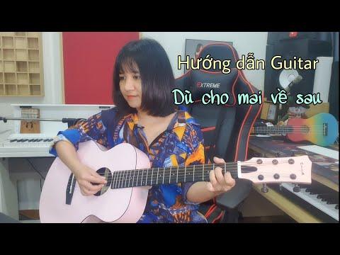 [Hướng dẫn Guitar] DÙ CHO MAI VỀ SAU | Buitruonglinh