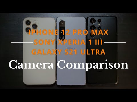 Xperia 1 III vs Galaxy S21 Ultra vs iPhone 12 Pro Max Full Camera Comparison   Stay away from Sony