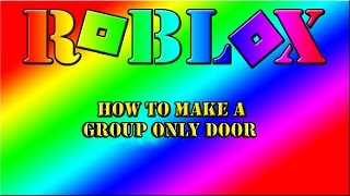 Roblox | How To Make A Group Only Door