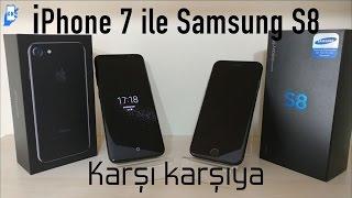 Apple iPhone 7 ve Samsung S8 Karşı Karşıya