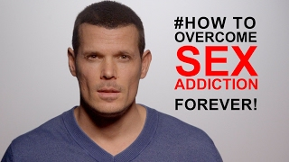 How to overcome a sex addiction? #1 Real cause revealed here!
