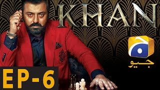Khan - Episode 6