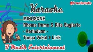 Minusone - Rhoma Irama dan Rita Sugiarto - Kerinduan Karaoke Dangdut Tanpa Vokal