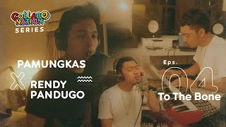 Download lagu Pamungkas X Rendy Pandugo - To The Bone - #Collabonation Series (Episode 4)