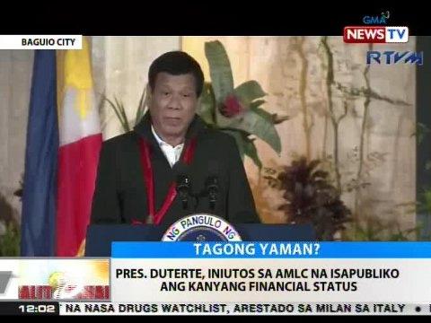 BT: Pres. Duterte, iniutos sa AMLC na isapubliko ang kanyang financial status