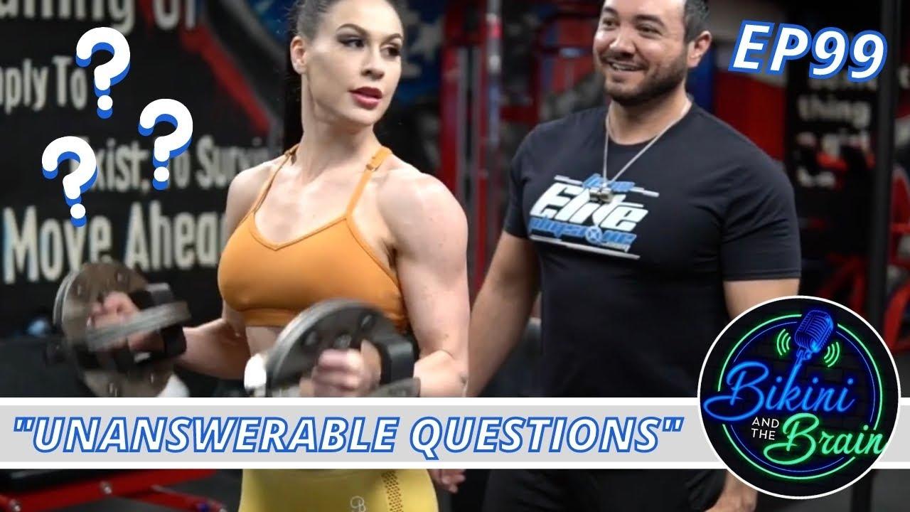 Unanswerable Questions #99   Bikini and the Brain Podcast
