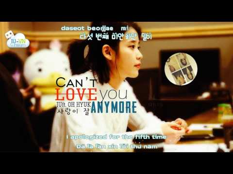 [VIETSUB + LYRICS + ENGSUB] Can't Love You Anymore (사랑이 잘) - IU (아이유) ft. Oh Hyuk (오혁)