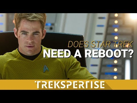 Trekspertise: Does Star Trek Need a Reboot?