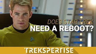 Trekspertise 1.2 -  Does Star Trek Need a Reboot?