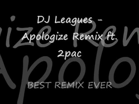 DJ Leagues - Apologize Remix ft 2pac