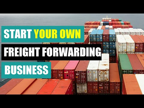 Start Your Own Freight Forwarding Business