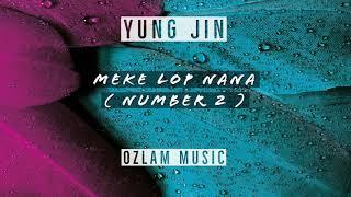 Yung Jin - Number 2 [ Meke Lop Na Na ]