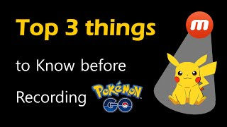 3 Things You Need to Know Before Recording Pokemon Go! | Mobizen Screen Recorder