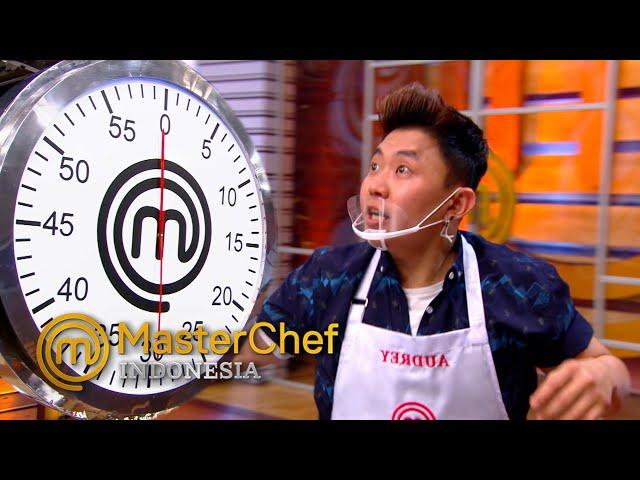MASTERCHEF INDONESIA - Waktu Sisa 30 Detik. Tatapan Audrey Berbeda | TOP 5