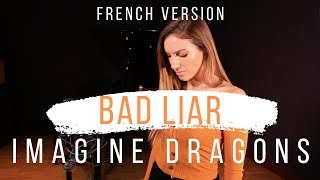 Download BAD LIAR ( FRENCH VERSION ) IMAGINE DRAGONS ( SARA'H COVER ) Mp3 and Videos