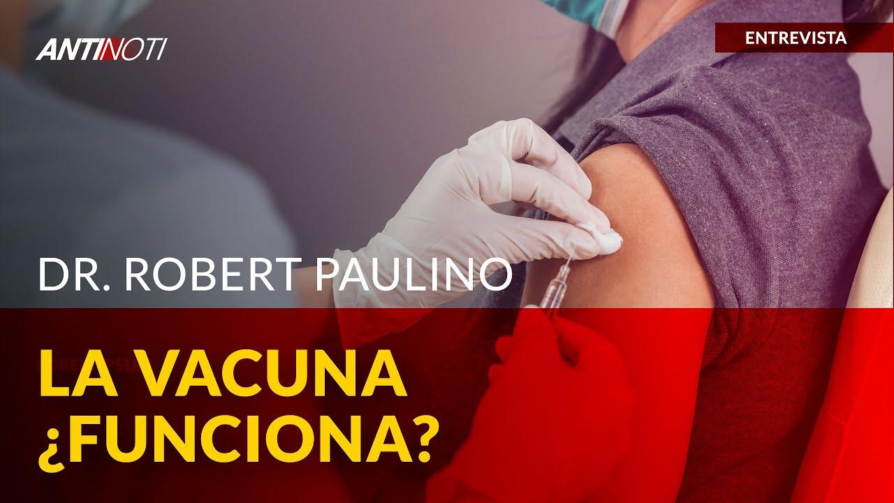 ¿La Vacuna Funciona? | Antinoti Entrevista Al Dr. Robert Paulino