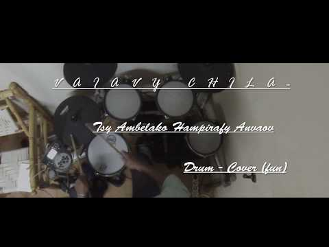 VAIAVY CHILA - Tsy Ambelako Hampirafy Anao //Drum cover