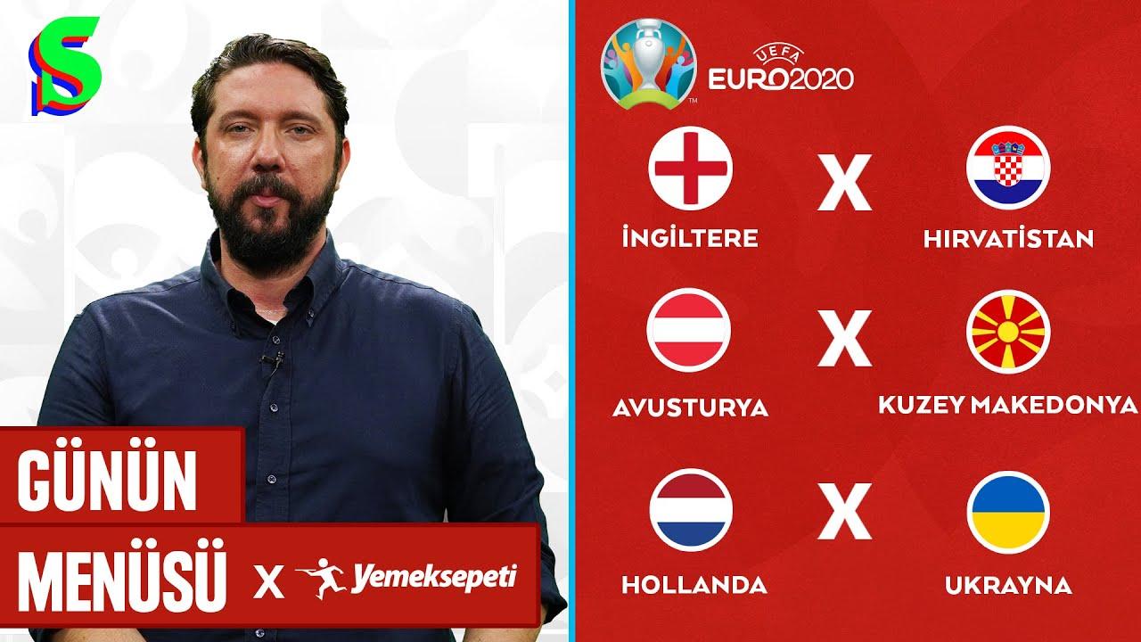 Caner Eler ile Euro 2020'de 3. Gün: İngiltere-Hırvatistan ve Diğerleri... | Günün Menüsü #3