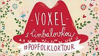 Voxel s Cimbálovkou - Ať se plní sál (#PopFolklorTour)